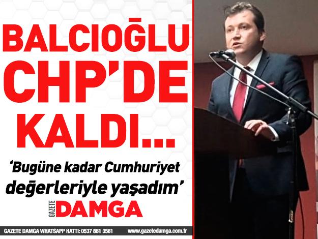 Bora Balcıoğlu CHP'de kaldı