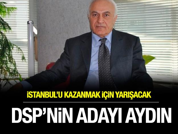 DSP'nin adayı Muammer Aydın