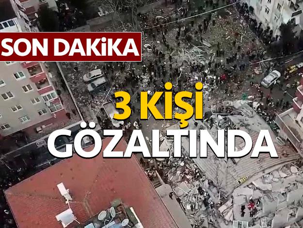 Kartal'da çöken binayla ilgili 3 kişi gözaltında