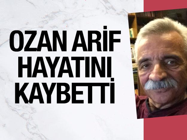 Ozan Arif 69 yaşında hayatını kaybetti