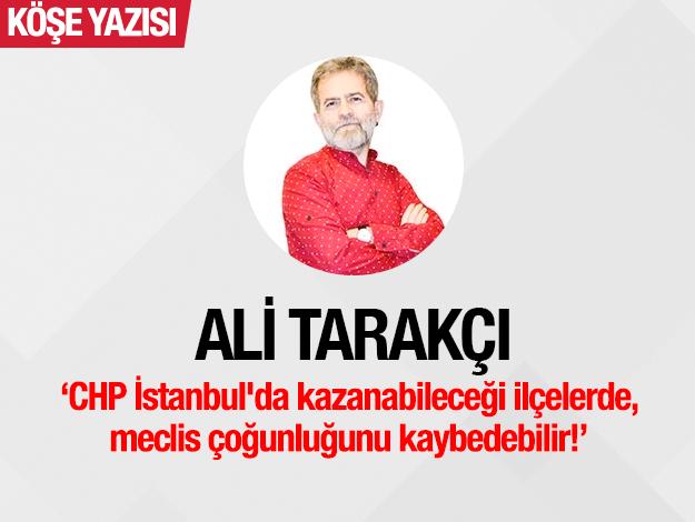 CHP İstanbul'da kazanabileceği ilçelerde, meclis çoğunluğunu kaybedebilir!