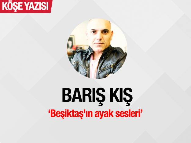 Beşiktaş'ın ayak sesleri