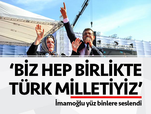 Biz hep birlikte Türk milletiyiz!