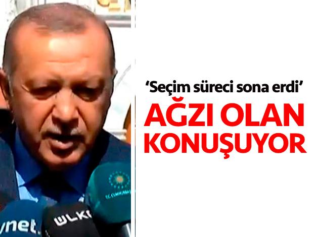 Cumhurbaşkanı Recep Tayyip Erdoğan: Seçim süreci sona erdi