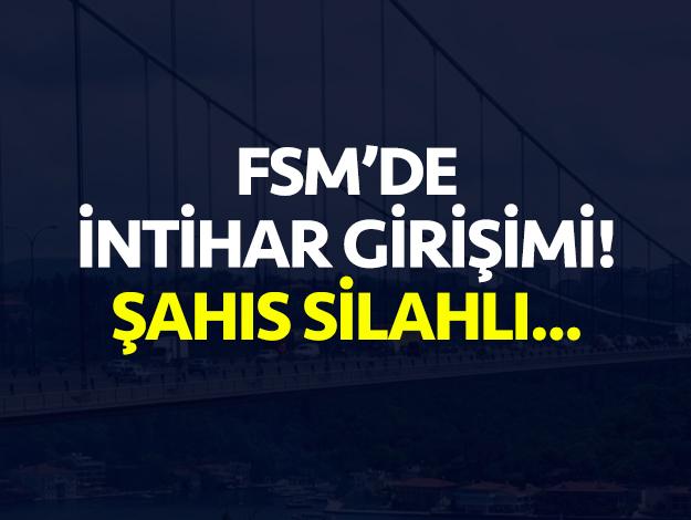 FSM'de intihar girişimi! Şahsın elinde silah var