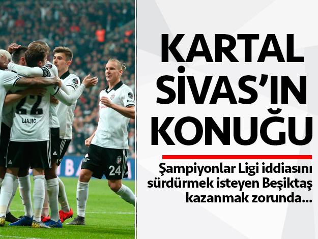 Sivasspor - Beşiktaş maçı saat kaçta hangi kanalda izle
