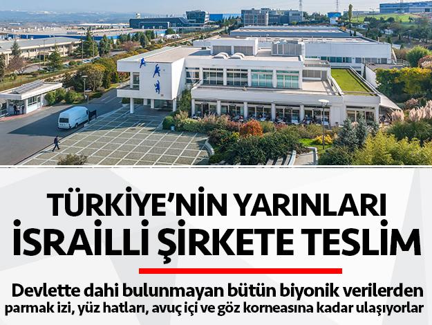 Türkiye'nin yarınları İsrailli şirkete teslim