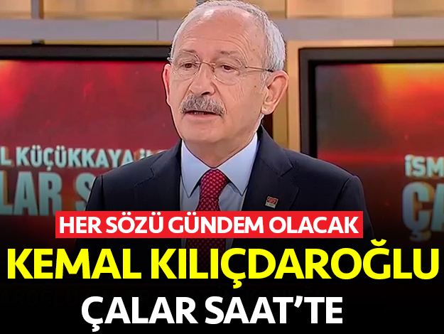 İsmail Küçükkaya ile Çalar Saat Kemal Kılıçdaroğlu Canlı Yayın İzle - 16 Mayıs Perşembe