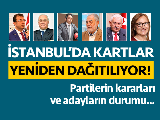 İstanbul'da kartlar yeniden dağıtılıyor