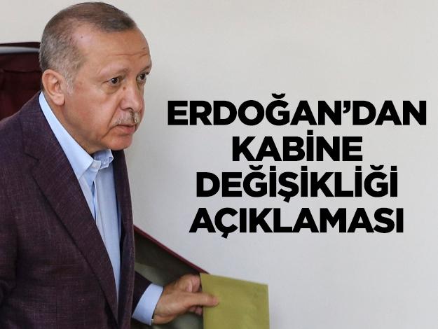 Erdoğan kabine değişikliğine gidecek mi? Açıklama yaptı