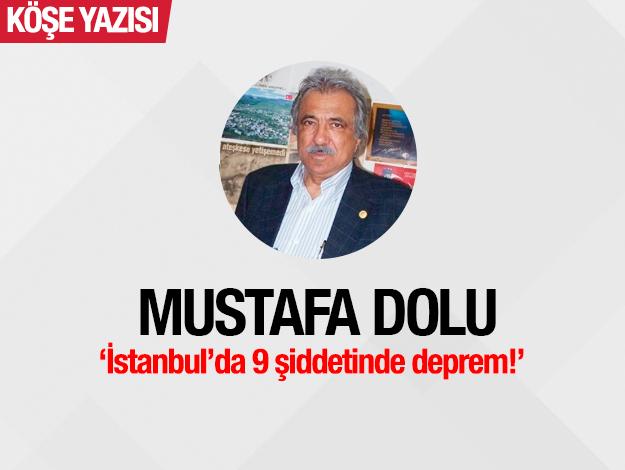 İstanbul'da 9 şiddetinde deprem!