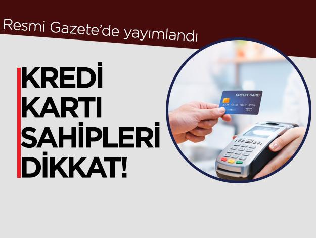 Kredi kartı sahipleri için asgari ücret kararı