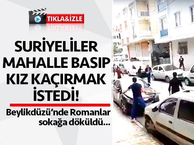 Suriyeliler mahalle basarak kız kaçırmak istedi, Romanlar sokağa döküldü