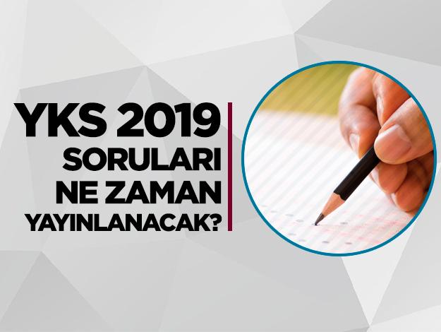 YKS 2019 soru ve cevapları ne zaman yayınlanacak? YKS cevap anahtarı