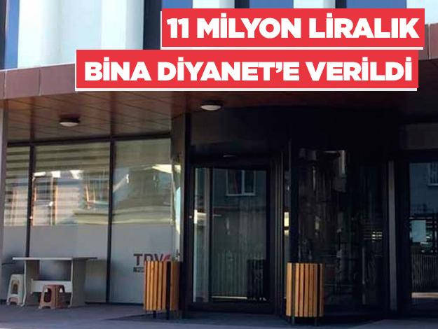 11 milyon liralık bina Diyanet Vakfı'na verildi