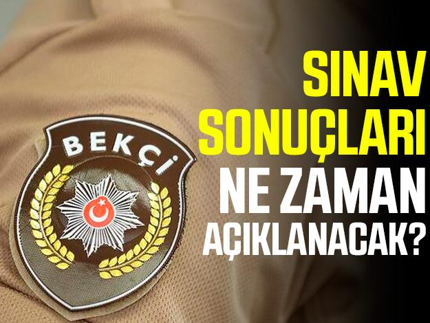 2019 Bekçilik Sınavı sonuçları ne zaman açıklanacak? Kesin tarih...