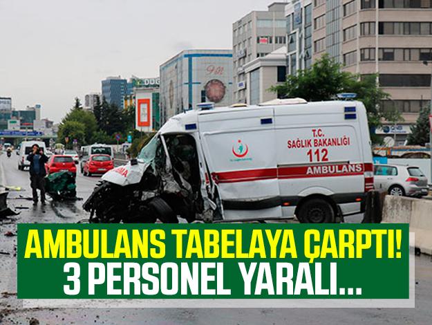 Ambulans kaza yaptı: 3 sağlık personeli yaralı