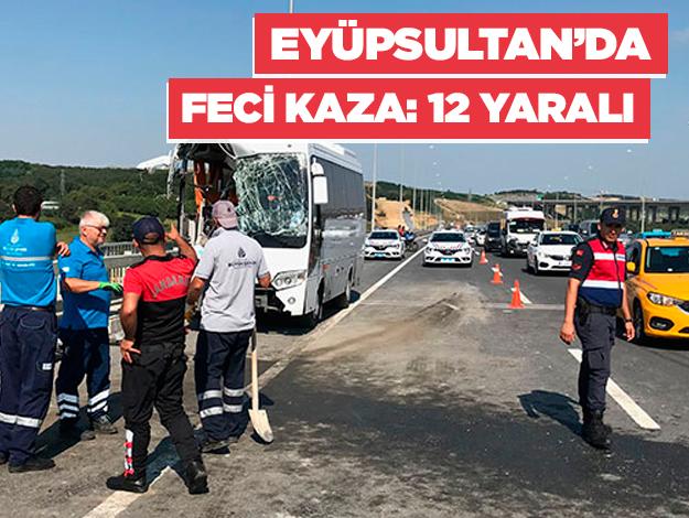 Eyüpsultan'da feci kaza: 12 yaralı