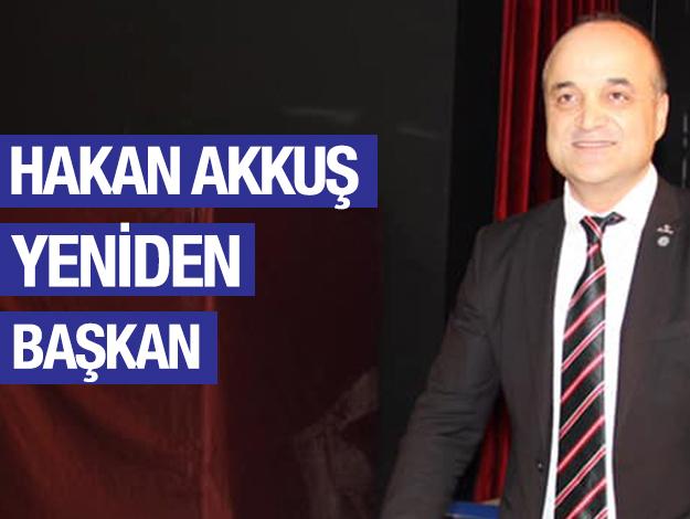 Hakan Akkuş yeniden seçildi