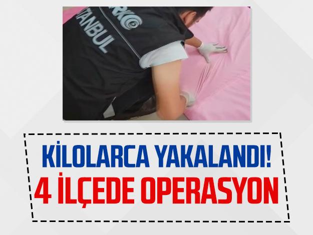 İstanbul'da uyuşturucu operasyonu! 4 ilçede kilolarca yakalandı