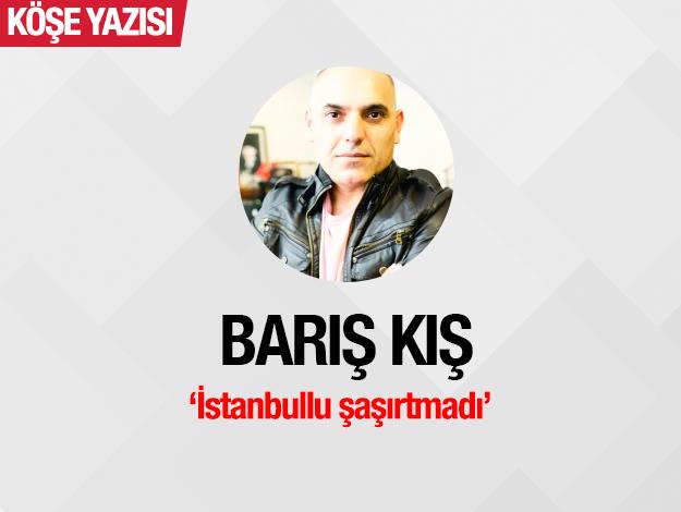 İstanbullu şaşırtmadı