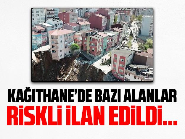 Kağıthane Yahya Kemal Mahallesi'ndeki bazı alanlar riskli ilan edildi