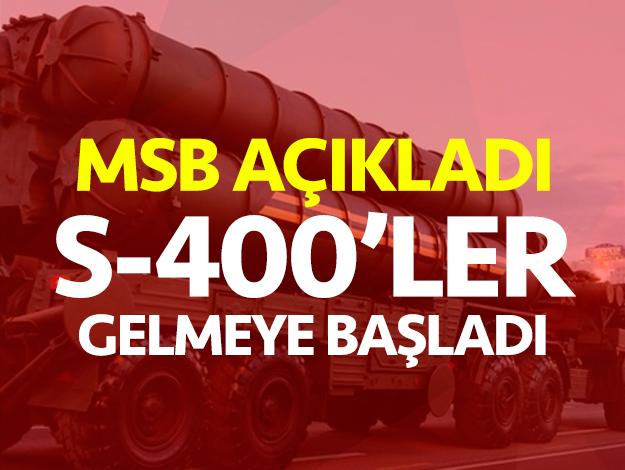 MSB açıkladı: S-400 teslimatı başladı