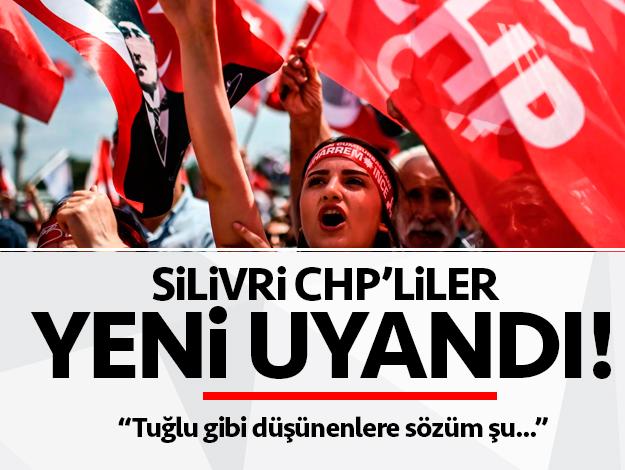 Silivrili CHP'liler yeni uyandı!