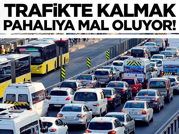 Trafikte geçirilen zamanın maliyeti  yüksek