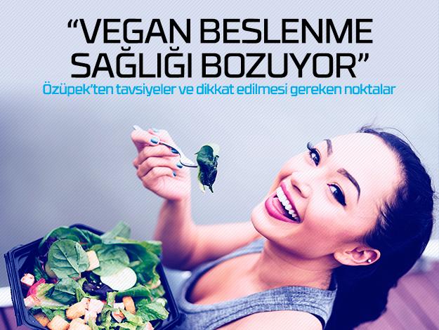 Vegan beslenme sağlığı bozuyor