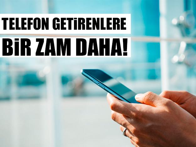 Yurt dışından telefon getirenler için IMEI kayıt ücreti bin 500 lira oldu!