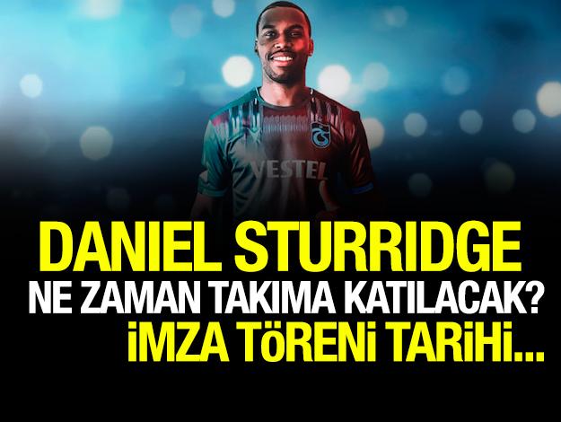 Daniel Sturridge ne zaman takıma katılacak