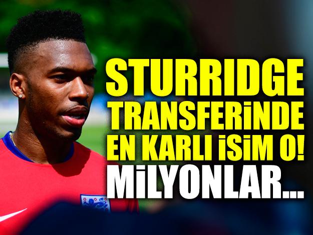 Daniel Sturridge transferinde en karlı isim o oldu!