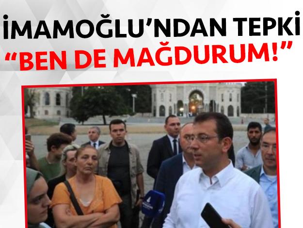 Ekrem İmamoğlu Beyazıt Meydanı için 'mağdurum' diyen vatandaşa yanıt verdi: Ben de mağdurum!