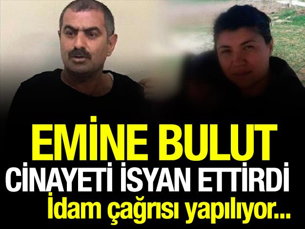 Emine Bulut cinayeti idamı bir kez daha gündeme getirdi! İdam gelmeli mi?