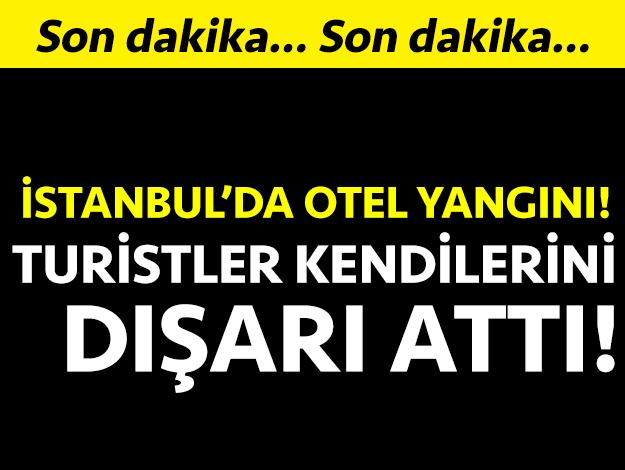 Fatih Aksaray'da otel yangını! Turistler kendini dışarı attı