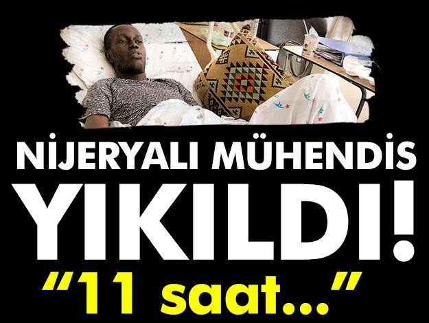 İstanbul'a gelmişti... Nijeryalı mühendisi 11 saat çalışma yıktı