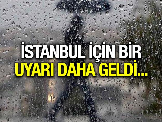 İstanbul için sağanak ve gök gürültülü sağanak yağmur uyarısı