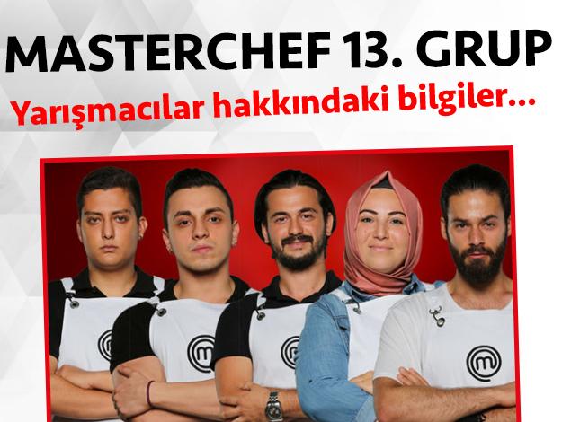 Masterchef 2. sezon 13. grup yarışmacıları/yarışmacı adayları kimdir