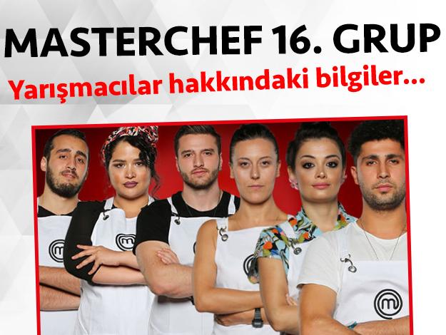 Masterchef 2. sezon 16. grup yarışmacıları/yarışmacı adayları kimdir