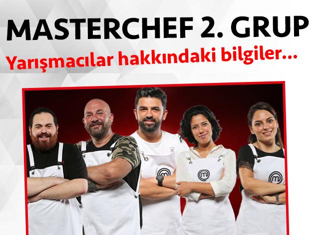 Masterchef 2. sezon 2. grup yarışmacıları/yarışmacı adayları kimdir