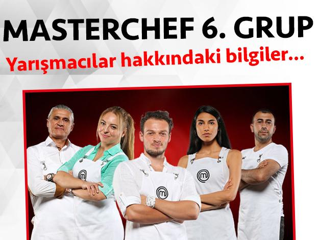 Masterchef 2. sezon 6. grup yarışmacıları/yarışmacı adayları kimdir