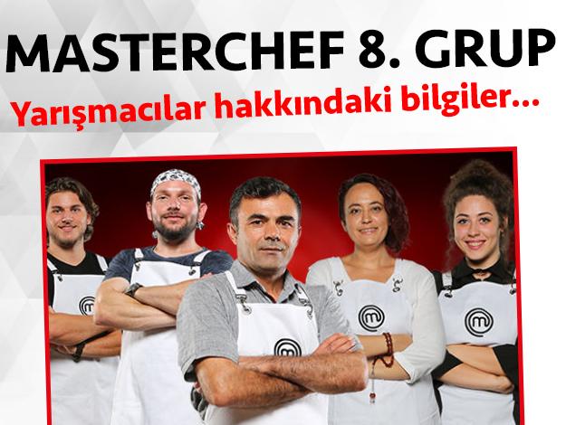 Masterchef 2. sezon 8. grup yarışmacıları/yarışmacı adayları kimdir