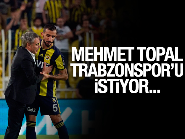 Mehmet Topal Trabzonspor'u istiyor