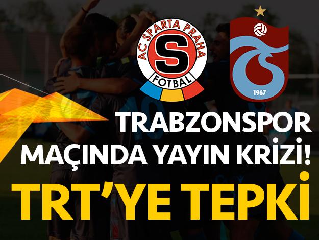 Sparta Prag - Trabzonspor maçı için TRT'ye tepki!