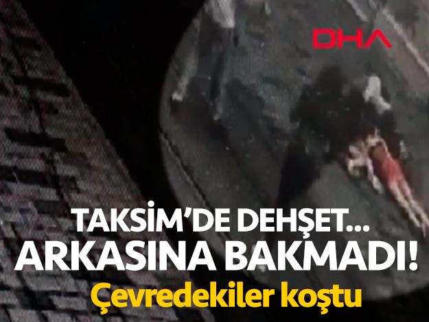 Taksim'de motosikletli dehşeti! Arkasına bile bakmadı...