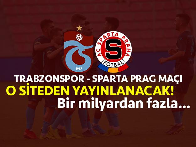 Trabzonspor - Sparta Prag maçının yayın haklarını o web sitesi aldı!