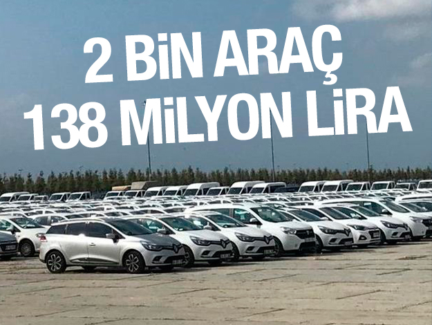 2 bin araç 138 milyon!