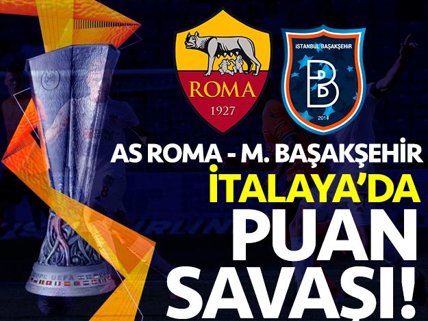 AS Roma - Başakşehir UEFA Avrupa Ligi maçı saat kaçta ve hangi kanalda? Son gelişmeler