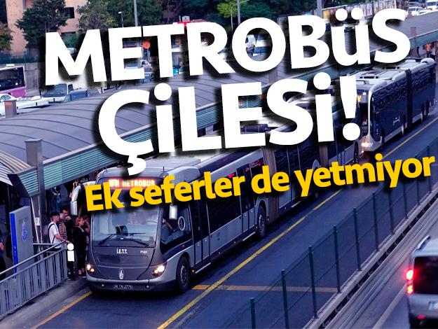 Metrobüs çilesi!